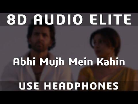 8D AUDIO | Abhi Mujh Mein Kahin - Sonu Nigam - Agneepath - Hrithik Roshan, Priyanka Chopra