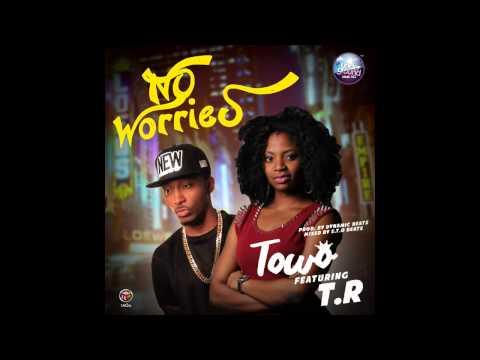 Towo Ft Terry Tha Rapman - NoWorries