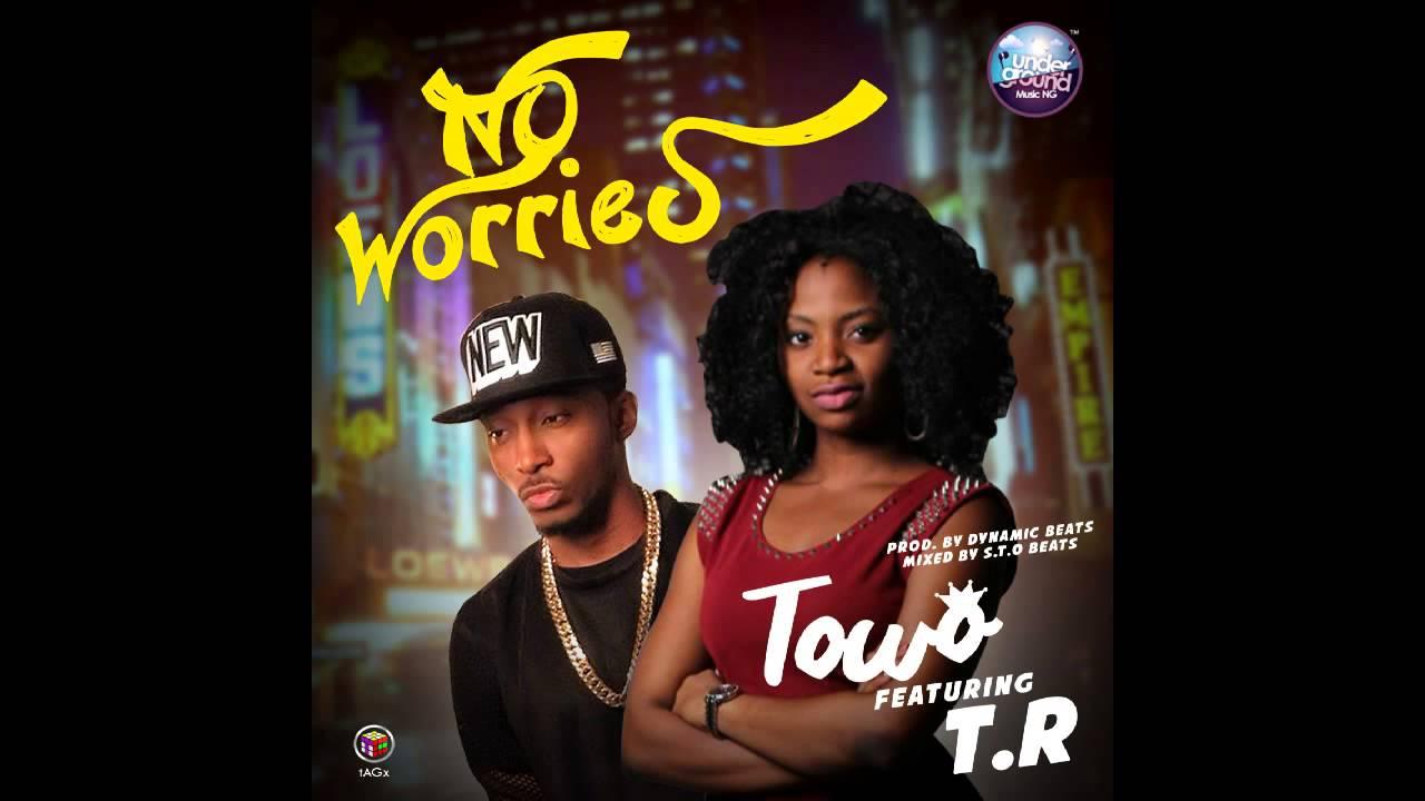 Download Towo Ft Terry Tha Rapman - NoWorries