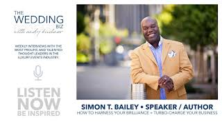 Simon T. Bailey: How To Harness Your Brilliance and Turbo Charge Your Business