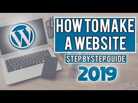 How to Make a WordPress Website 2019 – EASY Step By Step Guide!