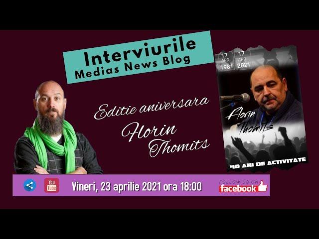 Florin Thomits la Interviurile Medias News Blog
