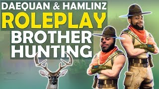 DAEQUAN AND HAMLINZ ROLEPLAY! BROTHER HUNTING | HIGH KILL FUNNY GAME - (Fortnite Battle Royale)