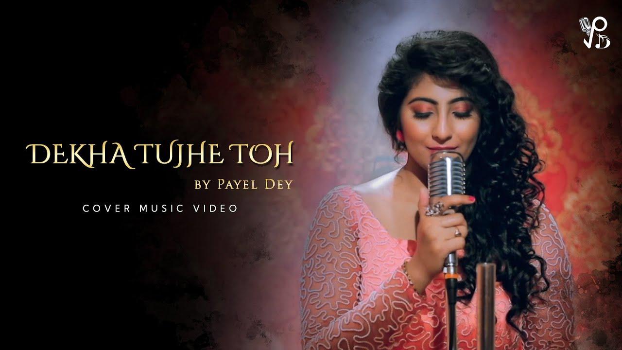 Download देखा तुझे तोह l Dekha Tujhe Toh l Payel Dey Cover Song l Kumar Sanu Alka Yagnik Song l Koyla Movie