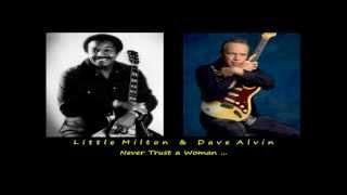 Little Milton & Dave Alvin -  Never Trust a Woman ...