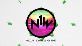 POOLCLVB - Always (Odd Mob Remix)