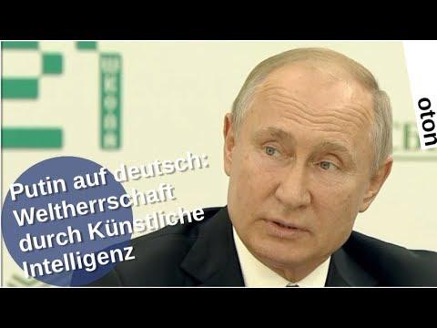 Putin auf deutsch: Weltherrschaft durch Künstliche Intelligenz