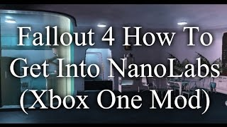 Fallout 4 How To Get Into NanoLabs Xbox One Mod