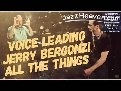 """All the Things You Are"" Chord Changes - MASTER Jerry Bergonzi on Voice Leading JazzHeaven.com"