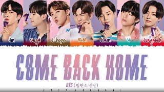 Download lagu BTS (방탄소년단) – 'Come Back Home' Lyrics [Color Coded_Han_Rom_Eng]