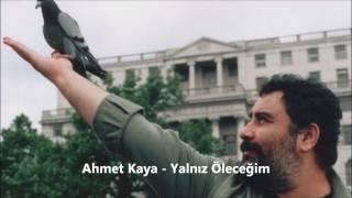 Ahmet Kaya - Yalnız Öleceğim