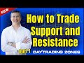 How To Trade Support and Resistance Part1