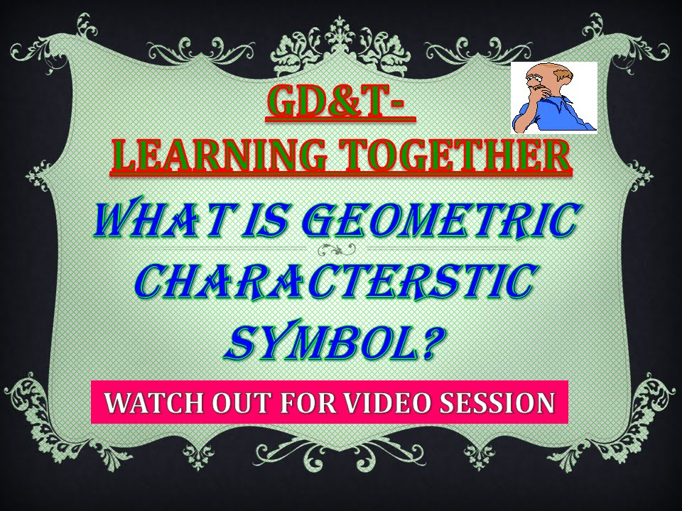Gdt What Are Geometric Characteristic Symbols Youtube