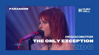 Paramore - The Only Exception (Legendado/Tradução)