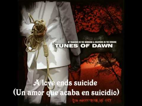 Tunes of Dawn- A love Ends Suicide (Subtitulada)