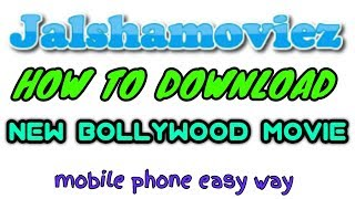 HOW TO DOWNLOAD HD BOLLYWOOD, HOLLYWOOD MOVIE easy way? JALSHAMOVIEZ