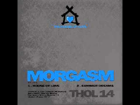 The House Of Love 14 - Morgasm - Summer Dreams