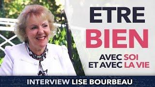 Lise Bourbeau - Etre bien avec soi et avec la vie
