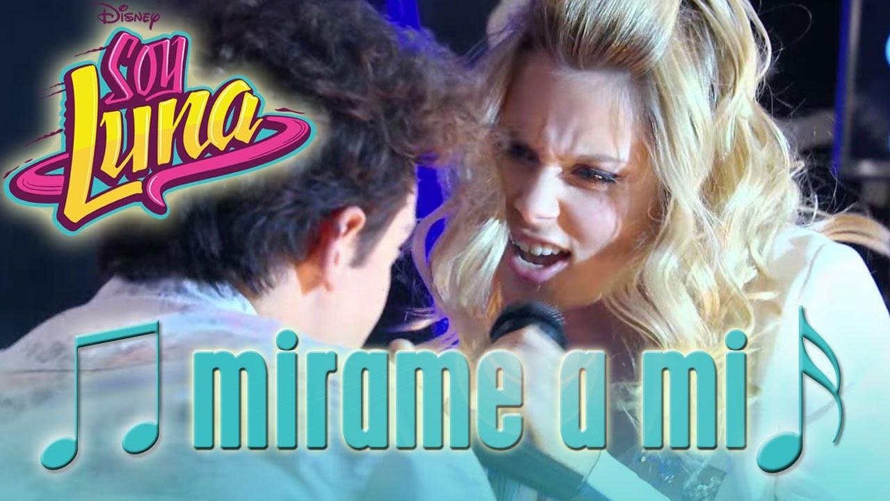 SOY LUNA - Song: MIRAME A MI | Disney Channel Songs - YouTube