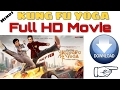Kung Fu Yoga Full Movie Download Full HD 1080p | Jackie Chain (Dual Audio) - 2017