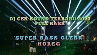 Dj Cek Sound Terbaru 2020 Super Bass Glerr Horeg