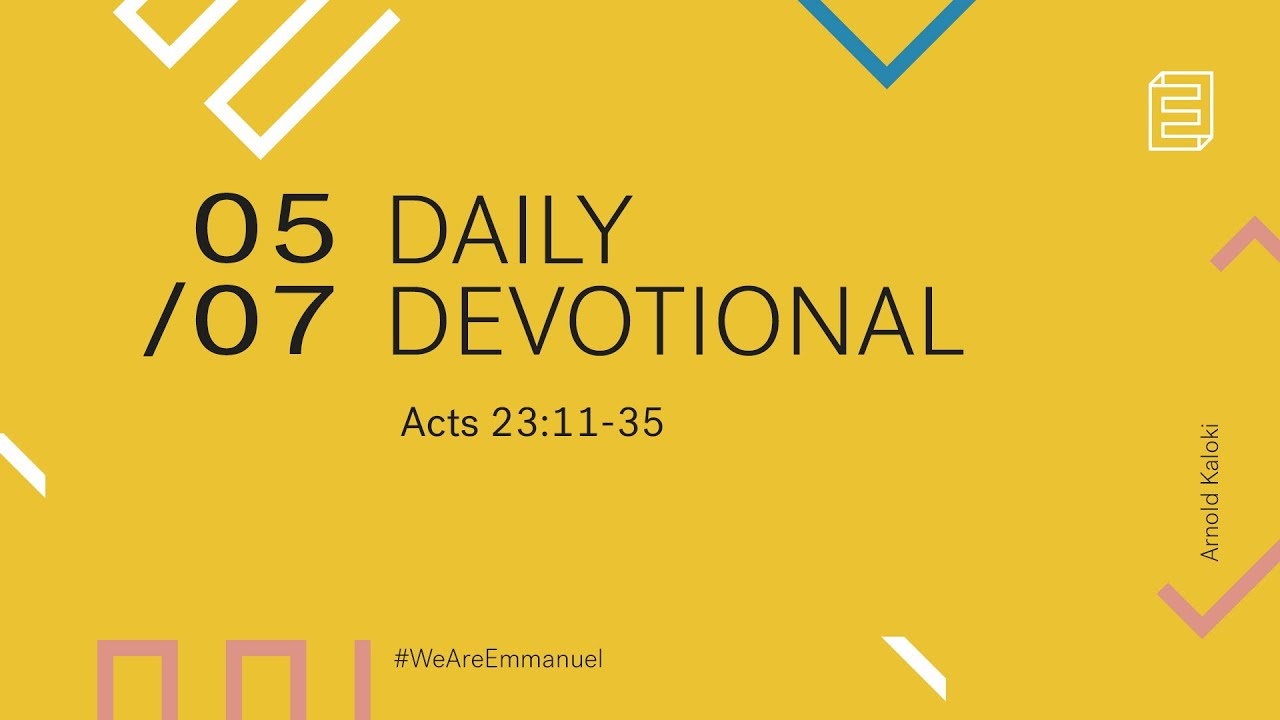 Daily Devotional with Arnold Kaloki // Acts 23:11-35 Cover Image