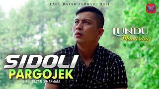 LUNDU MANURUNG | SIDOLI PARGOJEK | Official Music Video