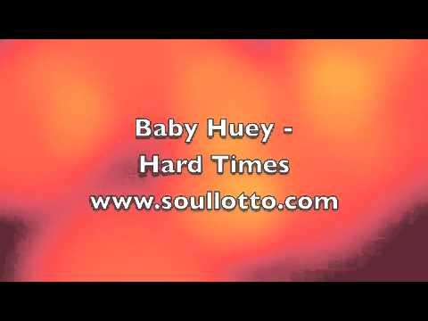 Baby Huey - Hard Times