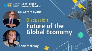 Future of the Global Economy - Dr. Gerard Lyons & Anne McElvoy, #UkrFinForum19