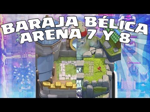 BARAJA BÉLICA ARENA 7 Y 8   CLASH ROYALE EN ESPAÑOL