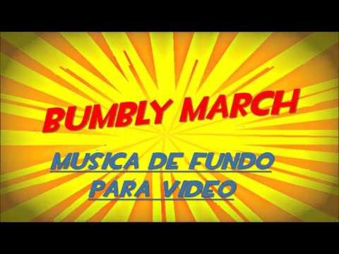 BUMBLY MARCH Musica De Fundo Para Video #1