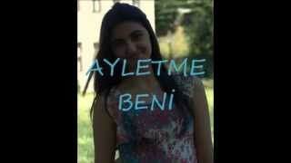 AYLETME BENİ - ÇAĞDAŞ ELMACI