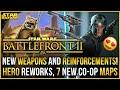 HUGE UPDATE! NEW WEAPONS, NEW Reinforcements, 7 CO-OP Maps, Hero Reworks | Battlefront 2 Update