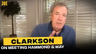 Jeremy Clarkson on the first time he met Richard Hammond and James May  | The Grand Tour