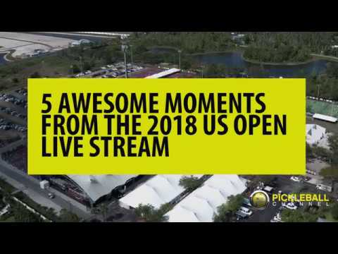 2019 Minto US Open Pickleball Championships LIVE STREAMING!