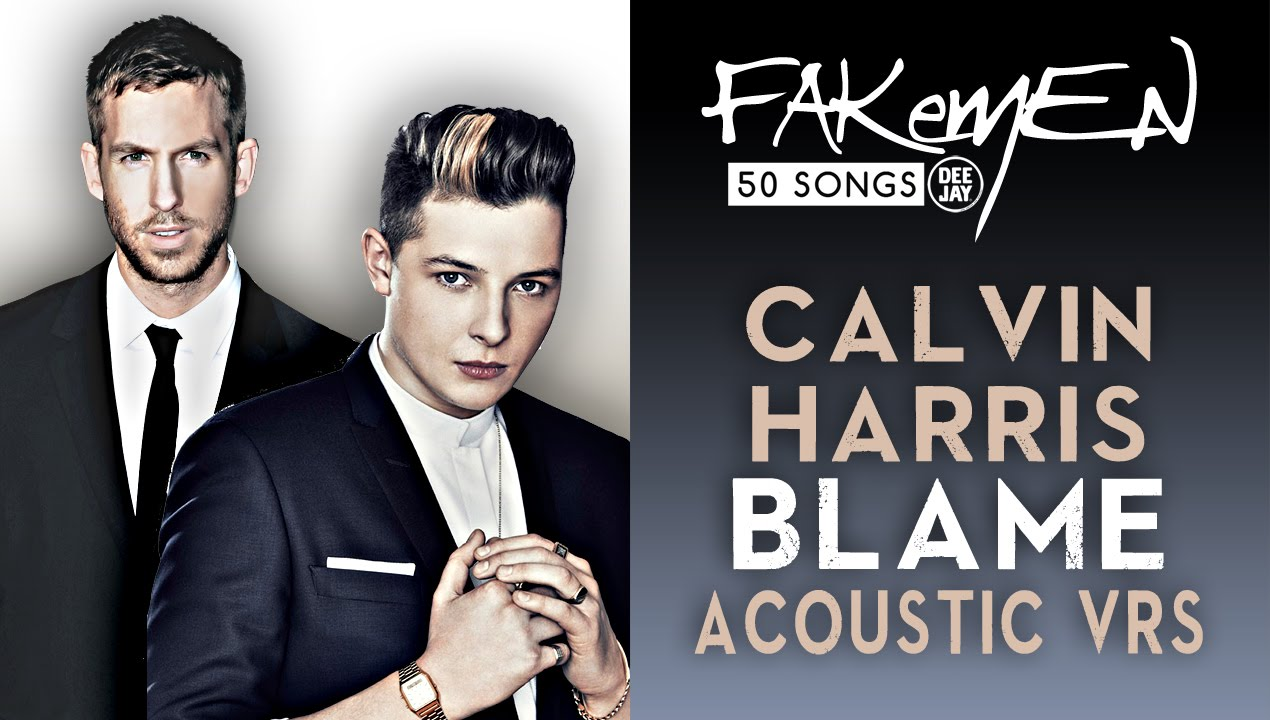 Calvin Harris - BLAME // Acoustic vrs - 50 Songs (Radio ...