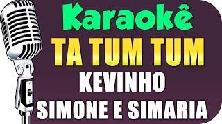 Baixar 🎤 Kevinho e Simone & Simaria - Ta Tum Tum - KARAOKÊ