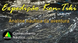 Expedição Kon-Tiki - Uma análise náutica da aventura