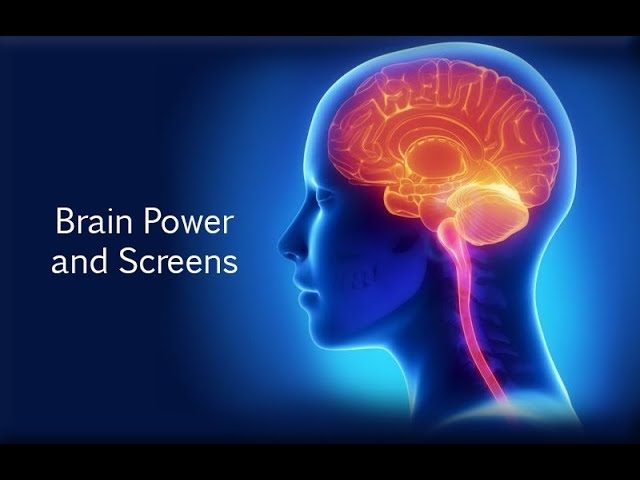 Brain Power and Screens