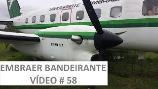EMBRAER BANDEIRANTE   VÍDEO # 58