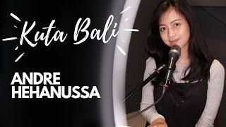 Kuta Bali Andre Hehanussa Michela Thea Cover