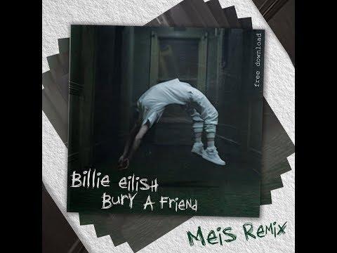 Billie Eilish - Bury a friend  (Meis Remix)