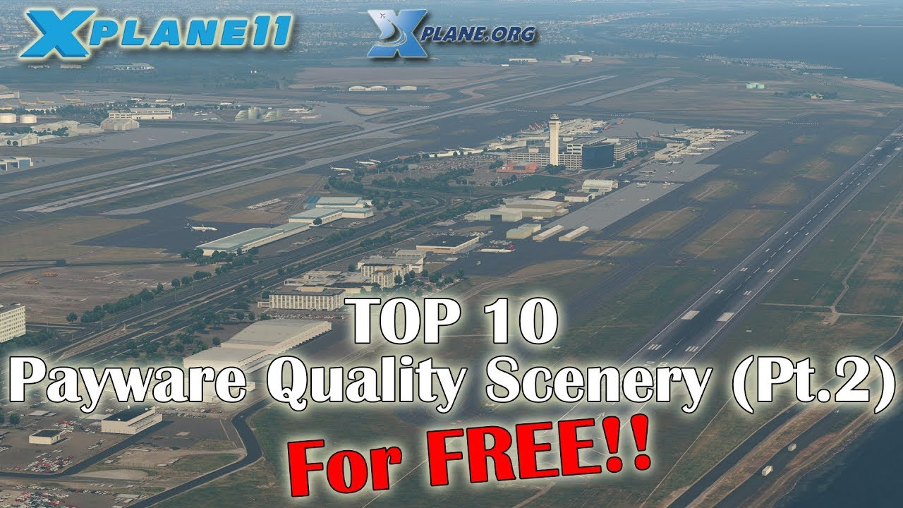 [X-plane 11] Top-10 Payware Quality Scenery for FREE!! (Part 2)
