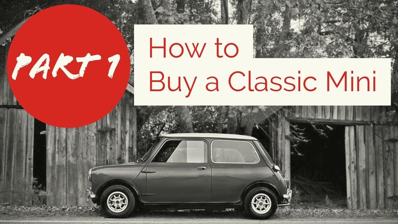 Classic Mini Diy Mini Buyers Guide Part 1 Youtube