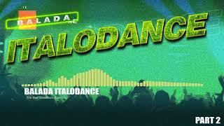 BALADA ITALODANCE - The Best ItaloDance (Eder I.D.) PART 2
