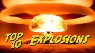 Top 10 Biggest Explosions Of All Time
