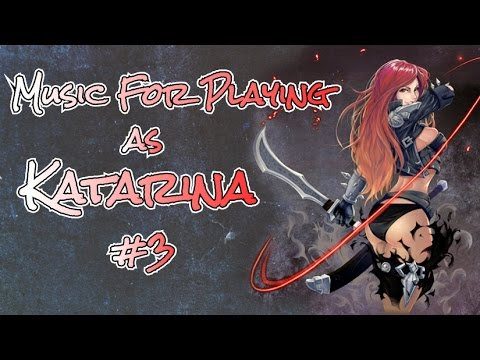 Music for playing as Katarina #3
