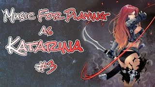 Music for playing as Katarina #3
