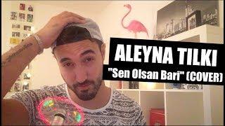 Baixar ALEYNA TILKI - Sen Olsan Bari (Cover Tolga Akar)
