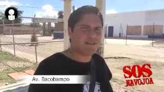 SOS NAVOJOA: CALLE MANUEL DOBLADO, CALLES AGUA PRIETA Y ETCHOJOA COL. SONORA Y AV. BACOBAMPO